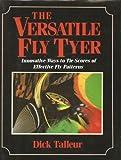 The Versatile Fly Tyer
