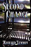 Second Chance, Richard Lemmon, 1601451644