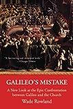 Galileo's Mistake, Wade Rowland, 1611451566
