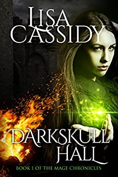DarkSkull Hall (The Mage Chronicles Book 1) by [Cassidy, Lisa]