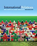 International Relations, Third Canadian Edition: (3rd Edition)