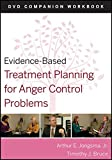 Evidence-Based Treatment Planning for Anger Control Problems, Companion Workbook
