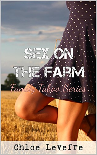 Sex at the Farm: Family Taboo Series