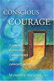 img - for Conscious Courage?: Turning Everyday Challenges into Opportunities by Maureen Stearns (2004-06-03) book / textbook / text book