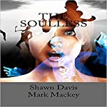 The Soulless | Shawn William Davis,Mark Mackey