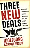 Three New Deals, Wolfgang Schivelbusch, 0312427433