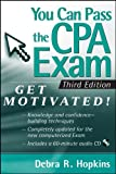 You Can Pass the CPA Exam, Third Edition:  Get Motivated (with CD-ROM)