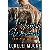 Scottish Werebear: An Unexpected Affair: A BBW Bear Shifter Paranormal Romance (Scottish Werebears Book 1)