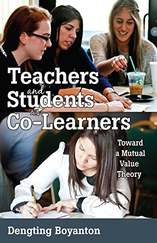 Teachers and Students as Co-Learners: Toward a Mutual Value Theory (Educational Psychology)