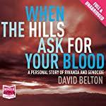When the Hills Ask for Your Blood | David Belton
