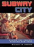 Subway City: Riding the Trains, Reading New York