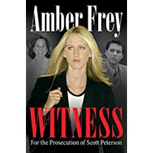 Witness: For the Prosecution of Scott Peterson