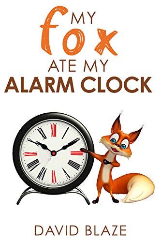 My Fox Ate My Alarm Clock (A fantasy for children ages 8-12)  clocks 9 | Coldplay – Clocks 51nBGXHONML