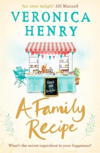 A Family Recipe: The feel-good read of 2018 by Veronica Henry