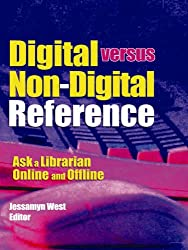 Digital versus Non-Digital Reference: Ask a Librarian Online and Offline
