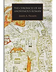 The Chronicle of an Anonymous Roman: Rome, Italy, and Latin Christendom, c.1325-1360