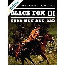 Black Fox III: Good Men and Bad