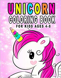 Unicorn Coloring Book For Kids Ages 4-8: Fun Unicorn Activity Book ...