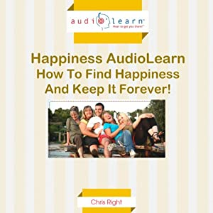 How to Find True Happiness and Keep it Forever! Audiobook