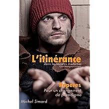 L'itinérance dans les sociétés modernes contemporaines: Repères pour un changement de paradigme (French Edition)
