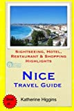 Nice Travel Guide: Sightseeing, Hotel, Restaurant & Shopping Highlights