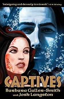 Captives: (Druids Saga Book 2) by [Galler-Smith, Barbara, Langston, Josh]