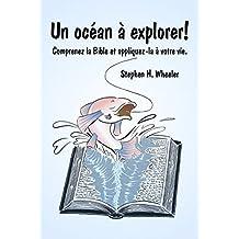 Un océan à explorer!: Comprenez la Bible et appliquez-là à votre vie. (French Edition)