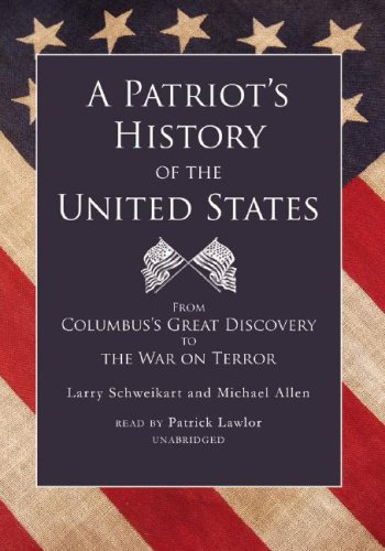 A Patriot's History of the United States: From Columbus's Great Discovery to the War on Terror (Part 1 of 2 parts)(Library Edition)