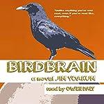 Birdbrain | Jim Yoakum