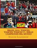Brasil 2014: Toquen, Toquen, Toquen Y... . Seran Campeones Del Mundo, Spanish Leadership, 1497570212
