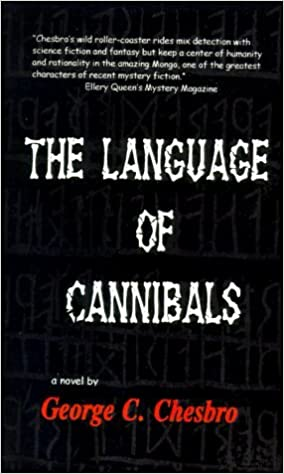 Book The Language of Cannibals by George C. Chesbro (1999-10-01)