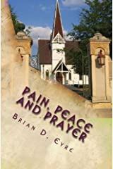 Pain, Peace and Prayer Kindle Edition