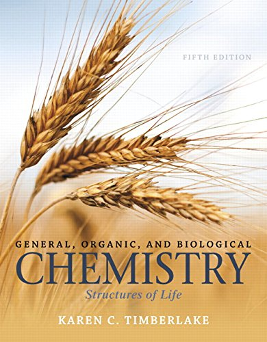 General, Organic, and Biological Chemistry: Structures of Life (5th Edition) (9780321967466)