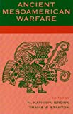 img - for Ancient Mesoamerican Warfare book / textbook / text book