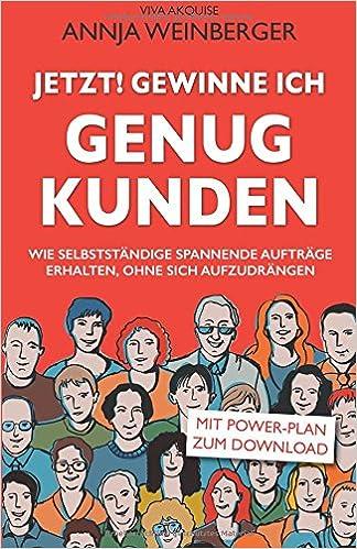 Cover des Buchs: Jetzt! gewinne ich genug Kunden (VIVA Akquise, Band 1)