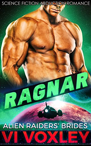 Ragnar: Alien Abduction Romance (Alien Raiders