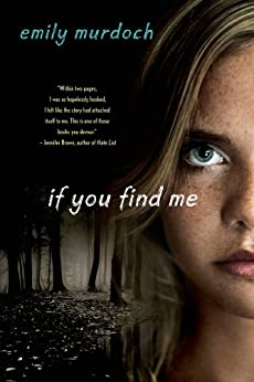 If You Find Me: A Novel by [Murdoch, Emily]