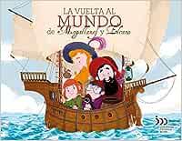 La vuelta al mundo de Magallanes y Elcano (Varios): Amazon.es ...
