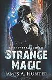 Strange Magic: A Yancy Lazarus Novel (Yancy Lazarus Series) (Volume 1)