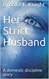 Her Strict Husband: A Domestic Discipline Story