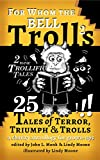 img - for For Whom the Bell Trolls: 25 Tales of Terror, Triumph & Trolls book / textbook / text book