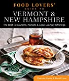Food Lovers' Guide to Vermont and New Hampshire, David Lyon and Patricia Harris, 0762779497