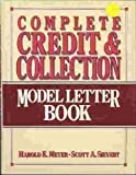 The Complete Credit and Collection Model Letter Book, Harold E. Meyer and Scott A. Sievert, 013156126X