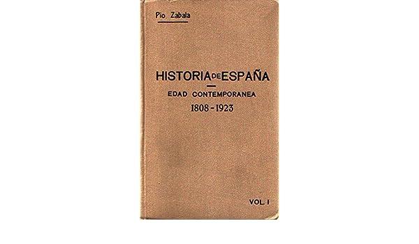 Historia de España Edad Contemporánea 1808-1923 Vol. I : Reinados ...