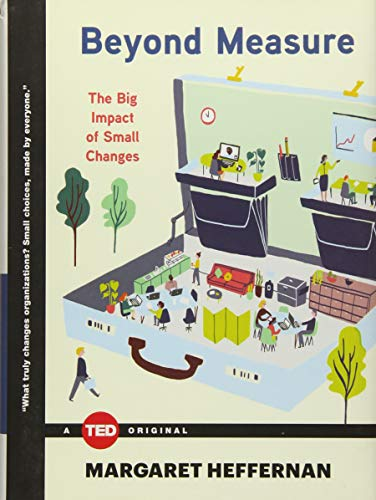 Beyond Measure: The Big Impact of Small Changes (TED Books) (Beyond Measure The Big Impact Of Small Changes)
