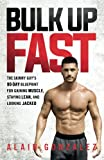 img - for Bulk Up Fast: The Skinny Guy's 90-Day Blueprint for Gaining Muscle, Staying Lean, and Looking Jacked book / textbook / text book