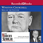 The Modern Scholar: Winston Churchill: Man of the Century | John Ramsden