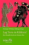 img - for Lag Troja in Kilikien?: Der aktuelle Streit um Homers Ilias (German Edition) book / textbook / text book