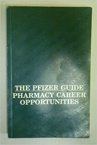 The Pfizer Guide: Pharmacy Career Opportunities - Second Edtion