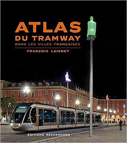 En ligne téléchargement gratuit Atlas du tramway dans les villes françaises epub pdf